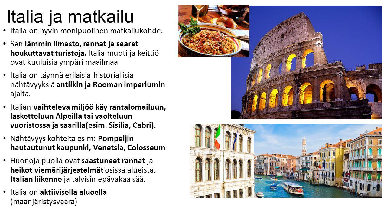 Italia ja matkailu Italia on hyvin monipuolinen matkailukohde.