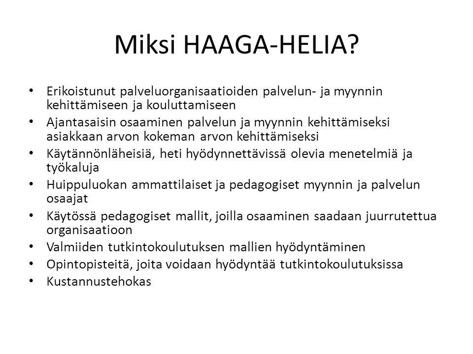 Miksi HAAGA-HELIA Erikoistunut palveluorganisaatioiden palvelun- ja myynnin kehittämiseen ja kouluttamiseen.