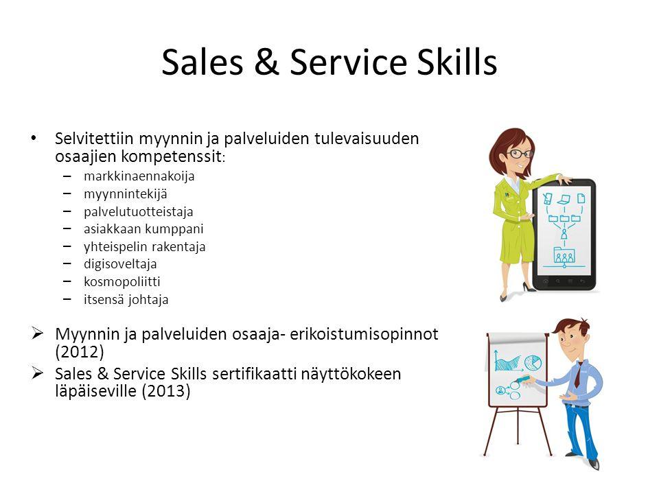 Sales & Service Skills Selvitettiin myynnin ja palveluiden tulevaisuuden osaajien kompetenssit: markkinaennakoija.