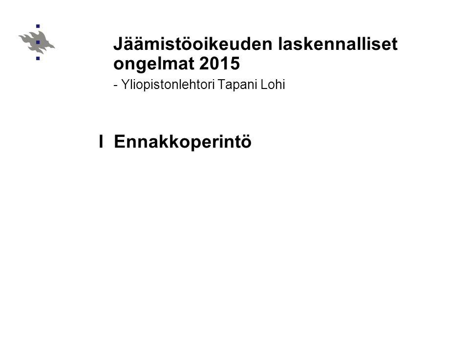Jäämistöoikeuden laskennalliset ongelmat 2015