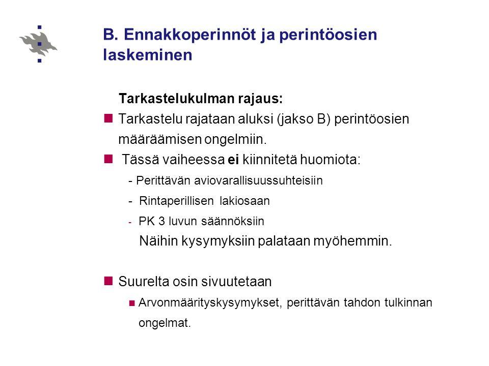 B. Ennakkoperinnöt ja perintöosien laskeminen