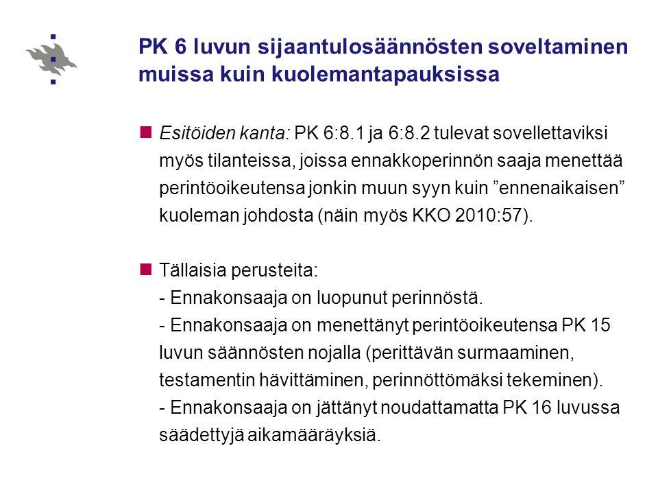 PK 6 luvun sijaantulosäännösten soveltaminen muissa kuin kuolemantapauksissa