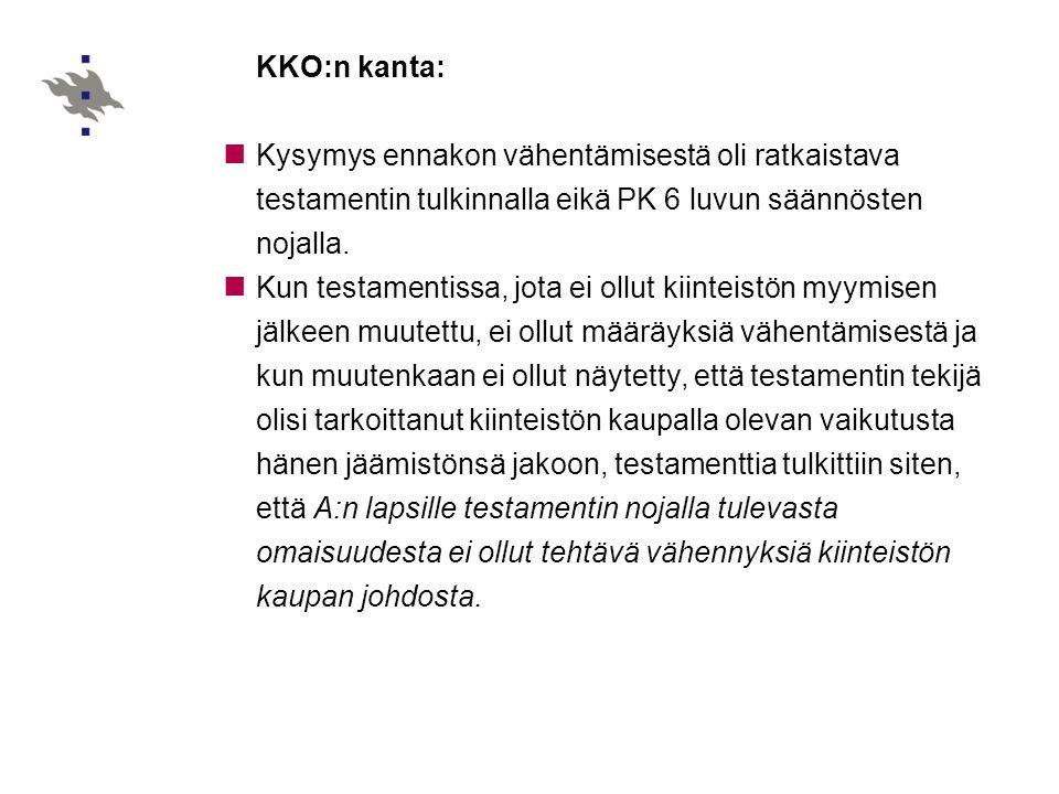KKO:n kanta: Kysymys ennakon vähentämisestä oli ratkaistava testamentin tulkinnalla eikä PK 6 luvun säännösten nojalla.