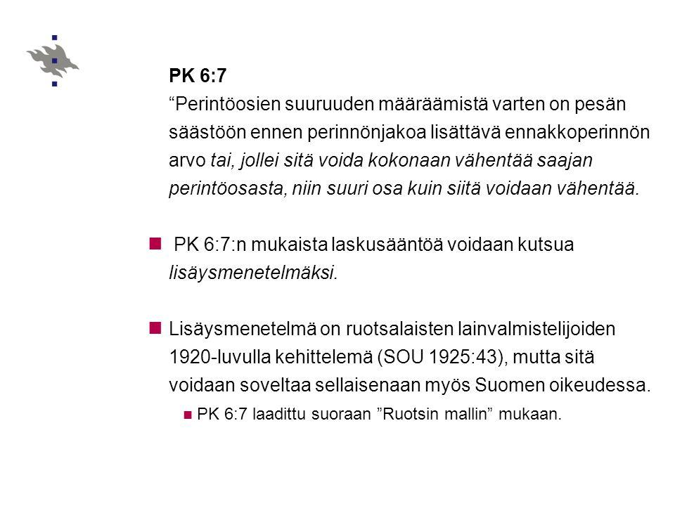PK 6:7:n mukaista laskusääntöä voidaan kutsua lisäysmenetelmäksi.