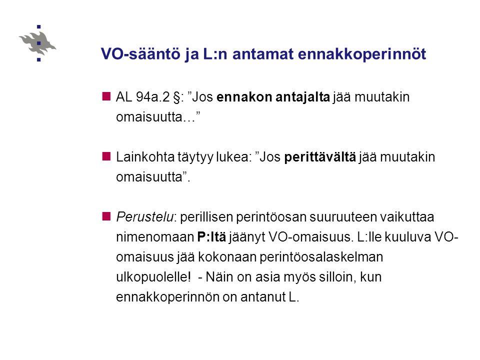 VO-sääntö ja L:n antamat ennakkoperinnöt