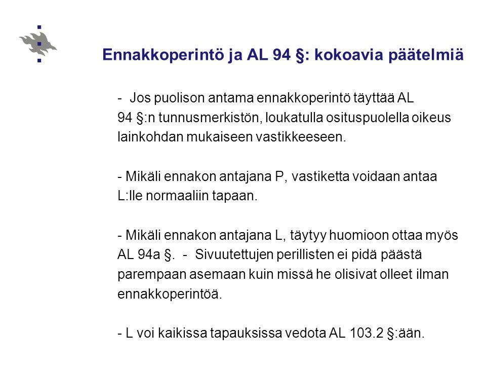 Ennakkoperintö ja AL 94 §: kokoavia päätelmiä