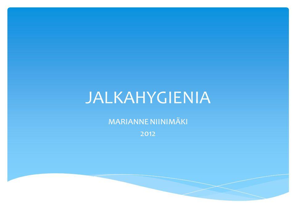JALKAHYGIENIA MARIANNE NIINIMÄKI 2012