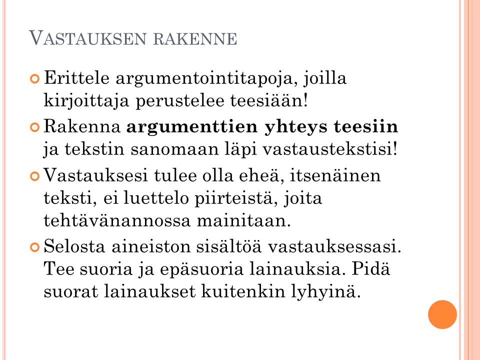 Vastauksen rakenne Erittele argumentointitapoja, joilla kirjoittaja perustelee teesiään!