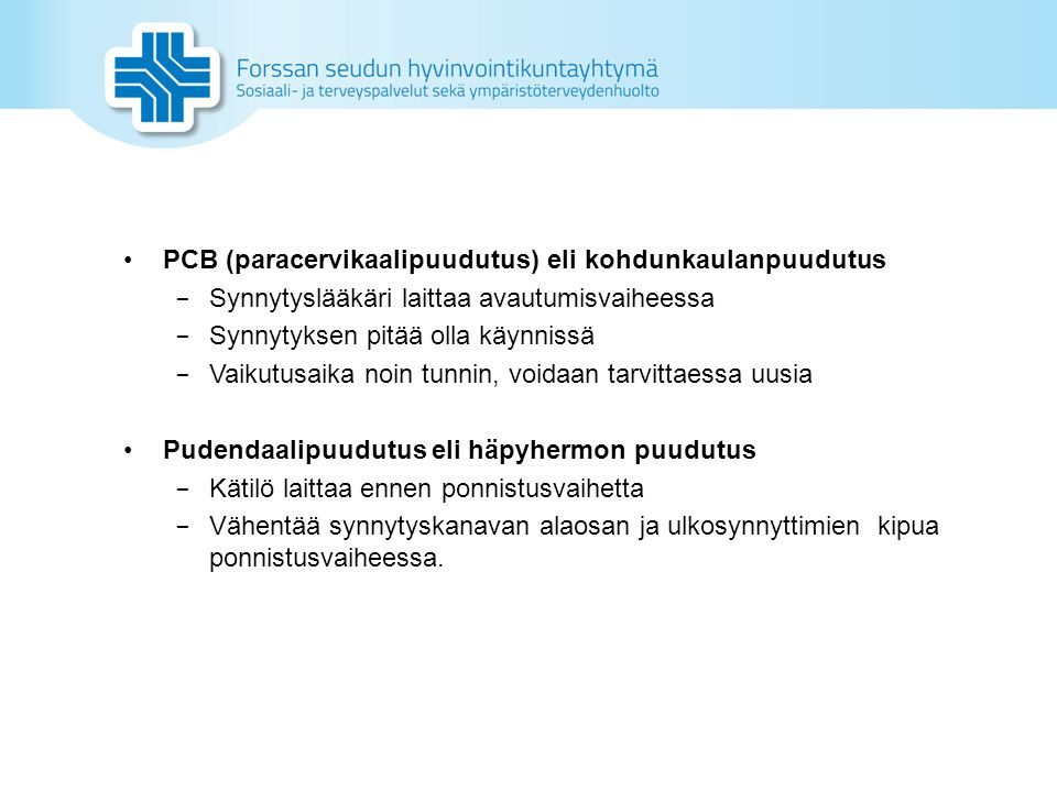 PCB (paracervikaalipuudutus) eli kohdunkaulanpuudutus