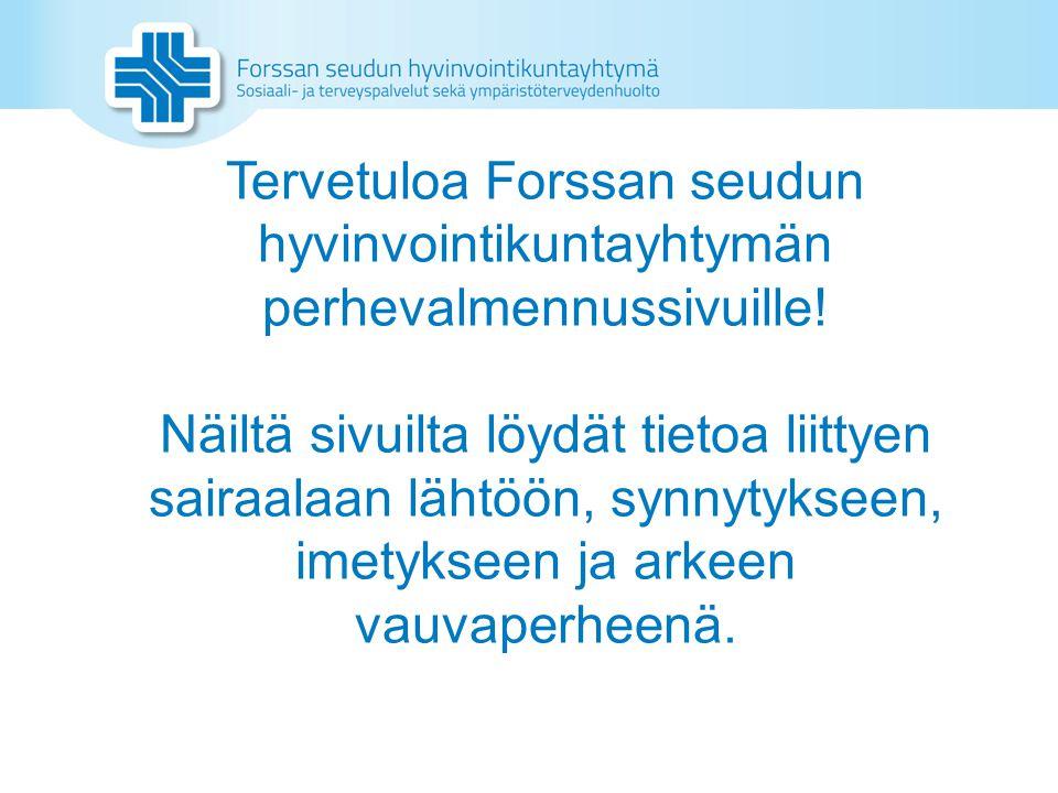 Tervetuloa Forssan seudun hyvinvointikuntayhtymän perhevalmennussivuille.