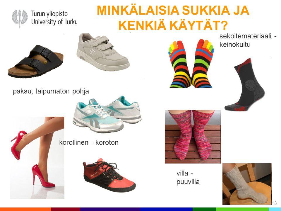 Minkälaisia sukkia ja kenkiä käytät