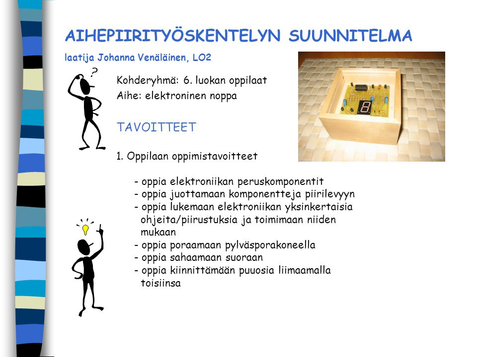 AIHEPIIRITYÖSKENTELYN SUUNNITELMA laatija Johanna Venäläinen, LO2
