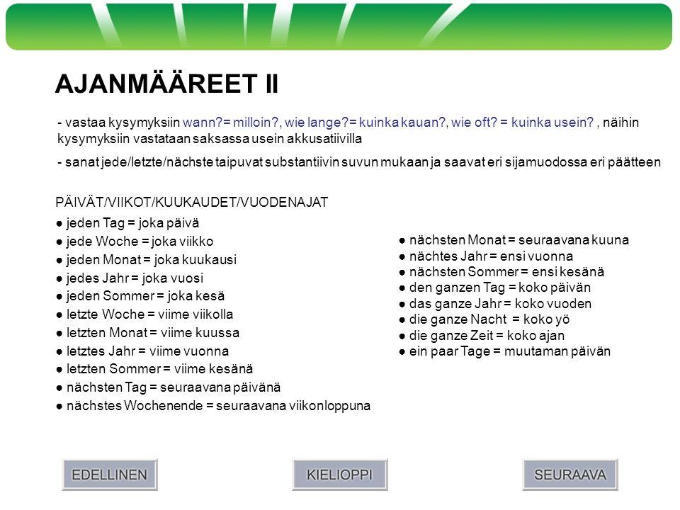 AJANMÄÄREET II
