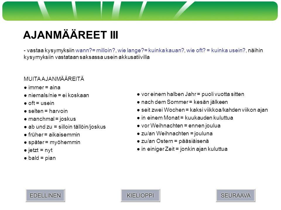 AJANMÄÄREET III