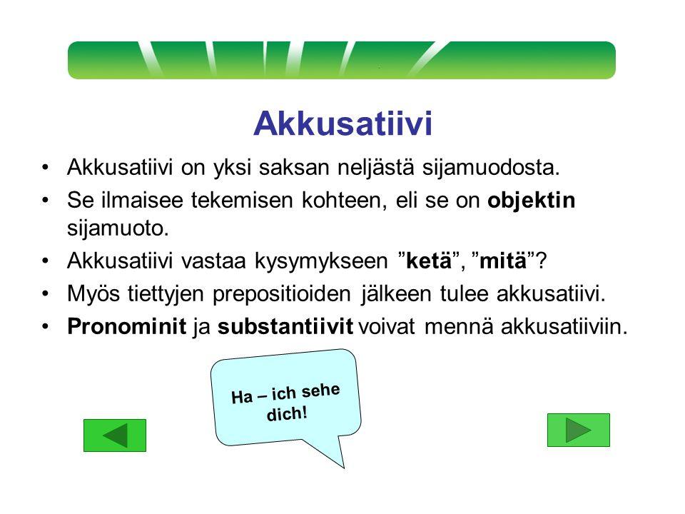 Akkusatiivi Akkusatiivi on yksi saksan neljästä sijamuodosta.