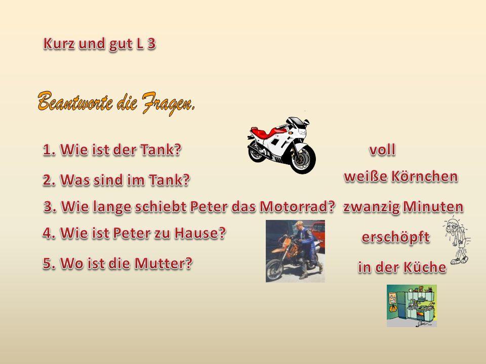 3. Wie lange schiebt Peter das Motorrad