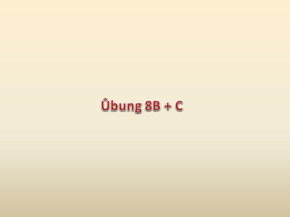 Ûbung 8B + C