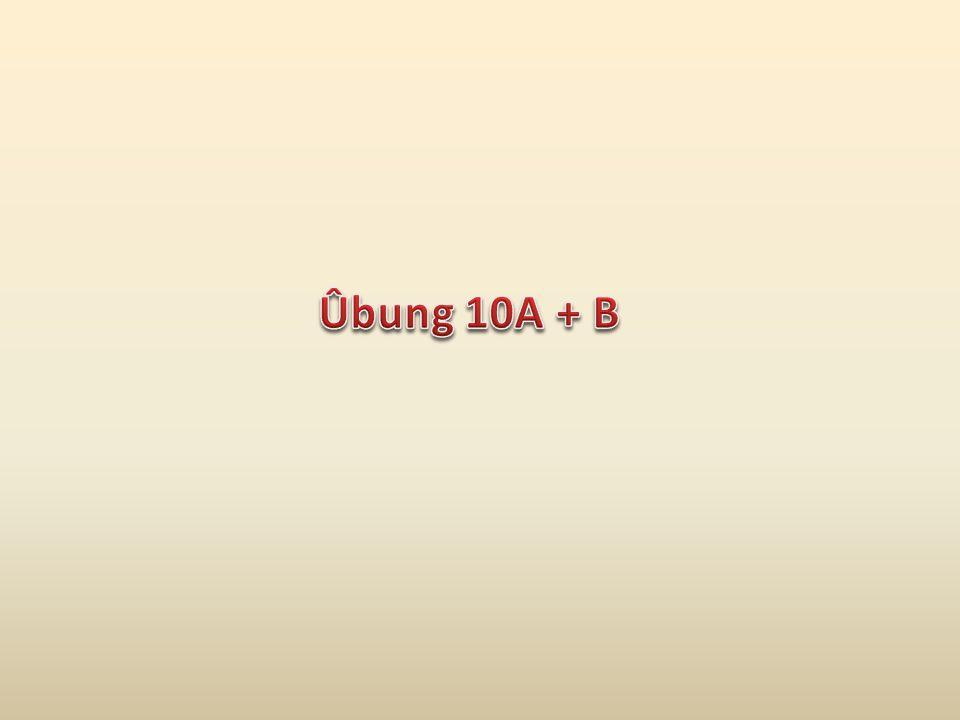 Ûbung 10A + B