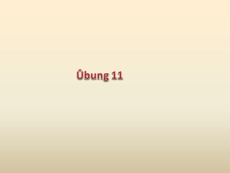Ûbung 11
