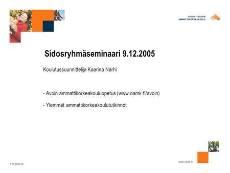 Oulun ammattikorkeakoulu Koulutustarjonta ja hakeminen ppt lataa