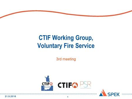 CTIF Working Group, Voluntary Fire Service 3rd meeting 21.9.2016 1.