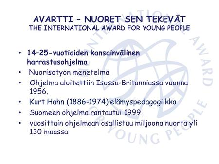 AVARTTI – NUORET SEN TEKEVÄT THE INTERNATIONAL AWARD FOR YOUNG PEOPLE