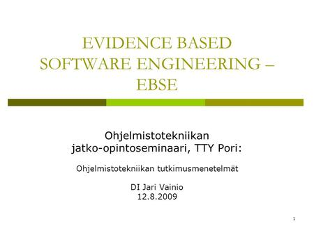 EVIDENCE BASED SOFTWARE ENGINEERING – EBSE