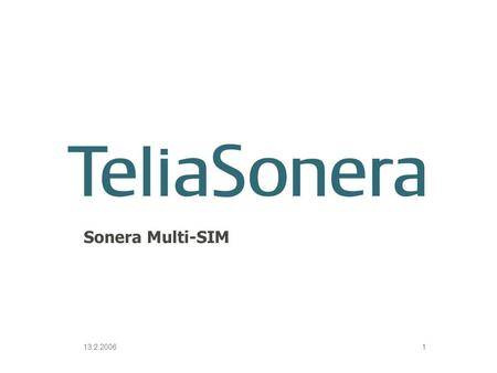 3 April, 2017 Sonera Multi-SIM 13.2.2006 Internal.