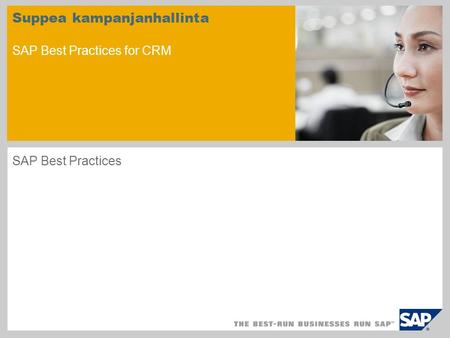Suppea kampanjanhallinta SAP Best Practices for CRM SAP Best Practices.