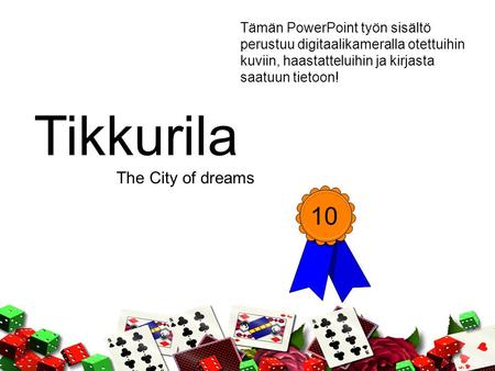Tikkurila 10 The City of dreams