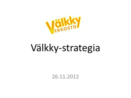 Välkky-strategia 26.11.2012.