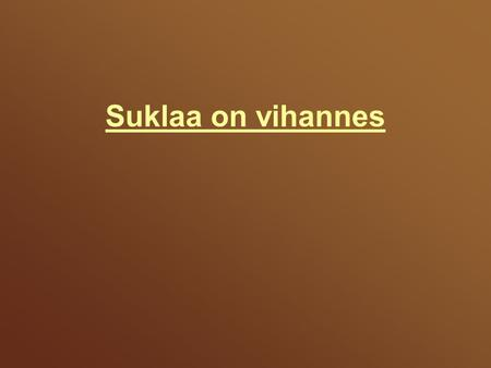 Suklaa on vihannes.