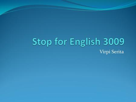 Stop for English 3009 Virpi Serita.