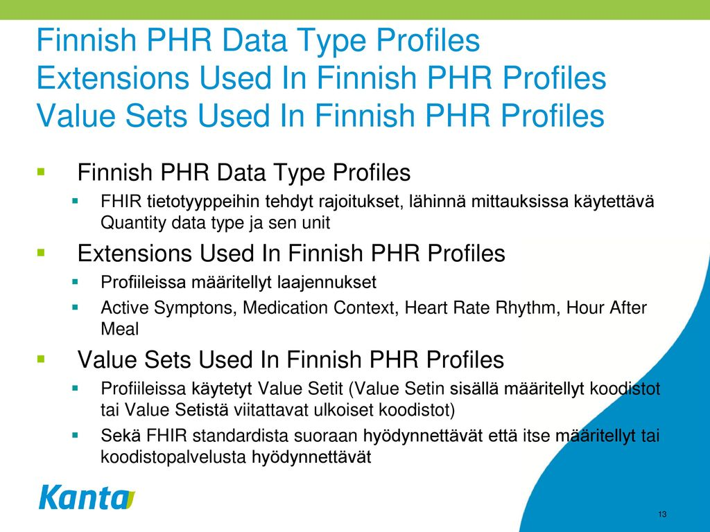 Finnish PHR Data Type Profiles Extensions Used In Finnish PHR Profiles Value Sets Used In Finnish PHR Profiles