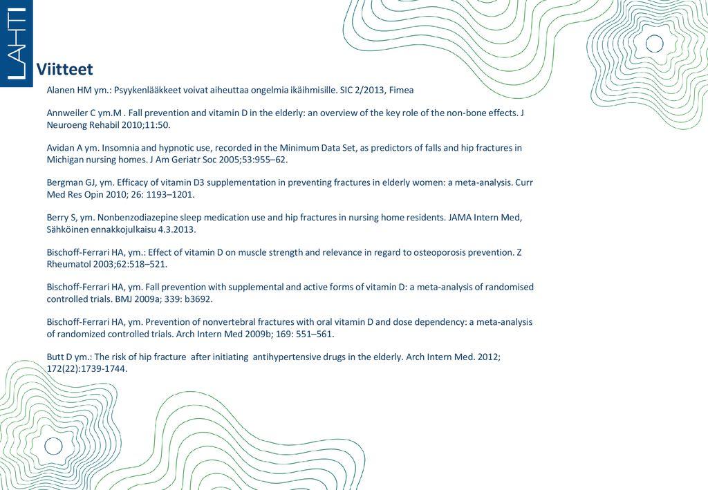 Laakkeet Riskitekijana Kaatumiselle Altistumisessa Ikina Koulutus 2 2015 Heidi Tahvanainen Proviisori Sairaala Apteekki Ppt Lataa