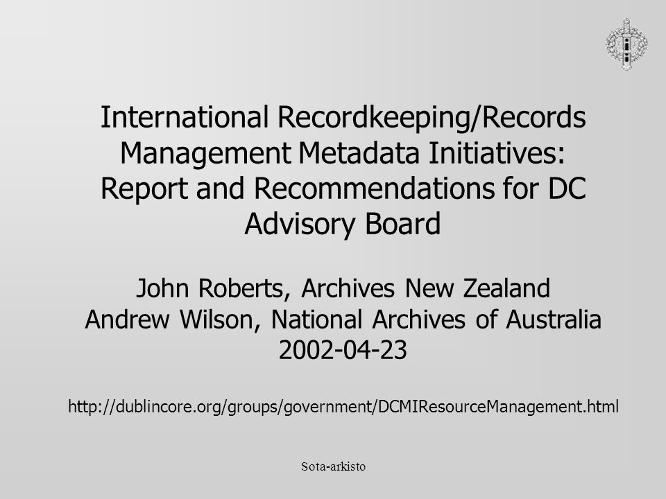 International Recordkeeping/Records Management Metadata Initiatives: