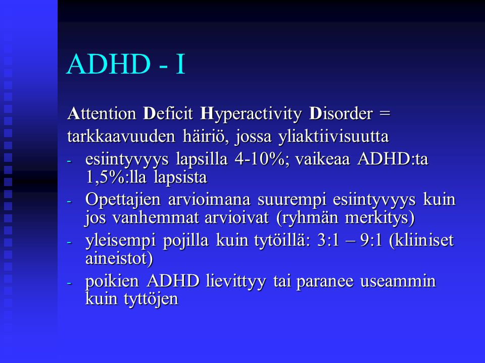 ADHD - I Attention Deficit Hyperactivity Disorder =