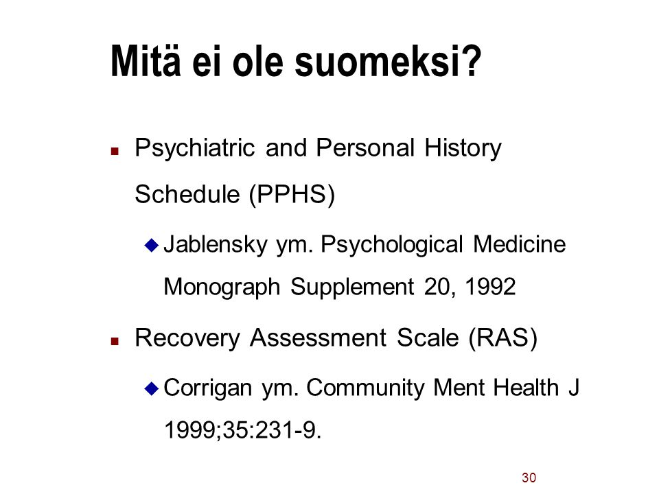 Mitä ei ole suomeksi Psychiatric and Personal History Schedule (PPHS)