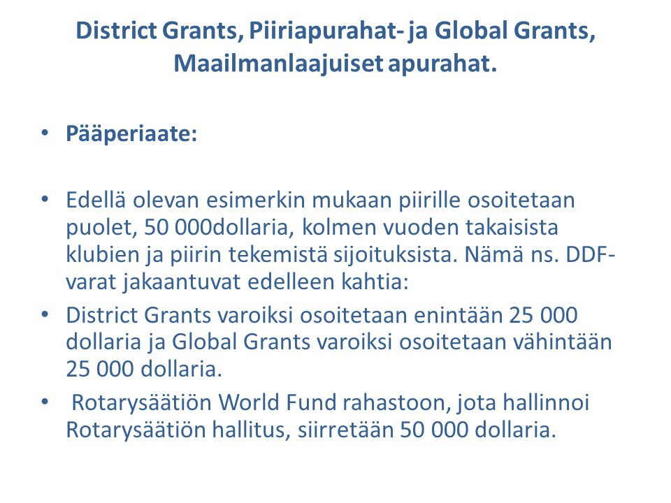 District Grants, Piiriapurahat- ja Global Grants, Maailmanlaajuiset apurahat.