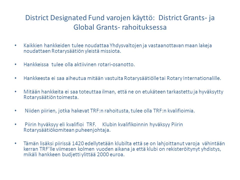 District Designated Fund varojen käyttö: District Grants- ja Global Grants- rahoituksessa