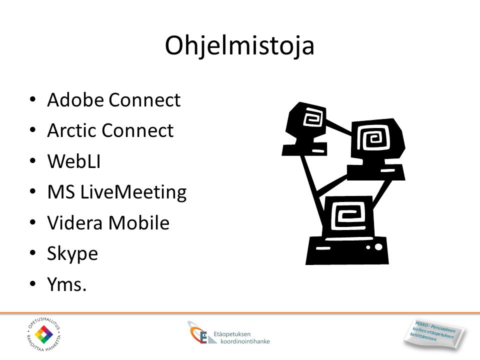 Ohjelmistoja Adobe Connect Arctic Connect WebLI MS LiveMeeting