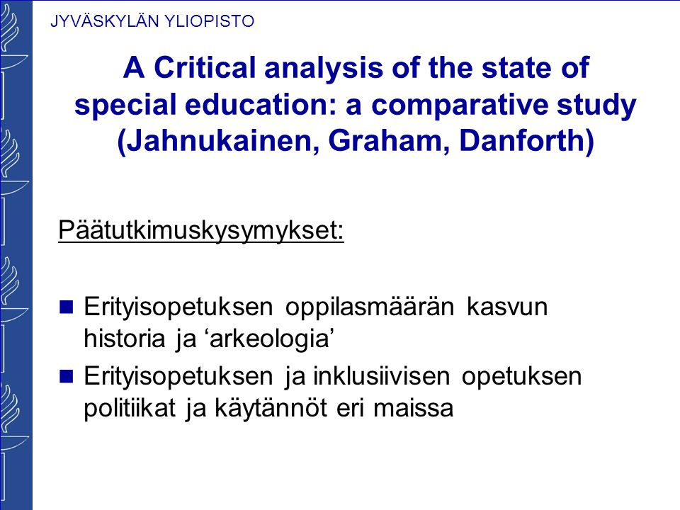 A Critical analysis of the state of special education: a comparative study (Jahnukainen, Graham, Danforth)