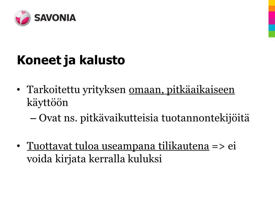 KONEIDEN JA KALUSTON HANKINTAMENON JAKSOTTAMINEN TILINPÄÄTÖKSESSÄ ... a56f6b2f21