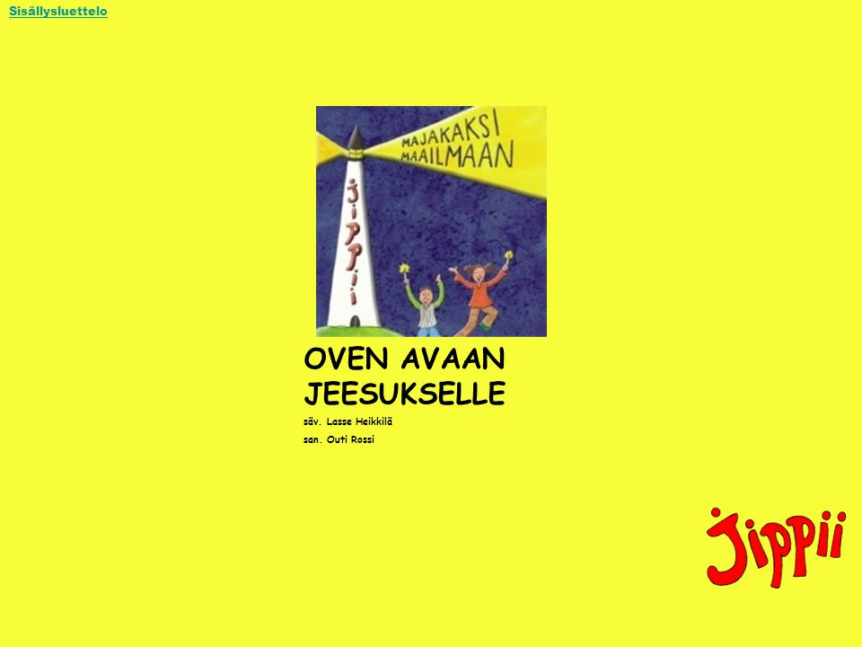 OVEN AVAAN JEESUKSELLE