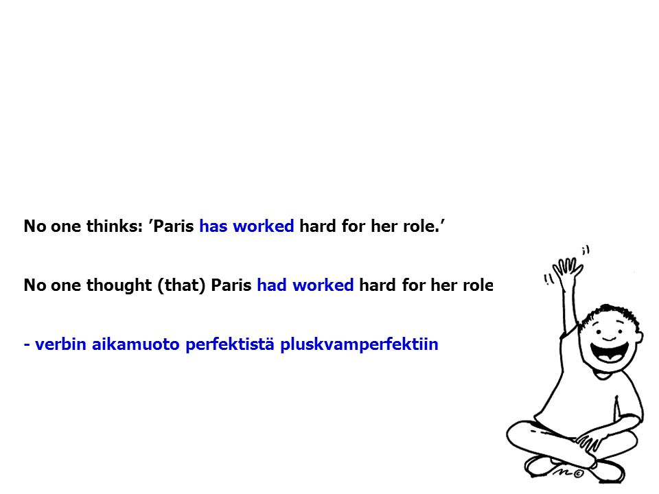 No one thinks: 'Paris has worked hard for her role.'
