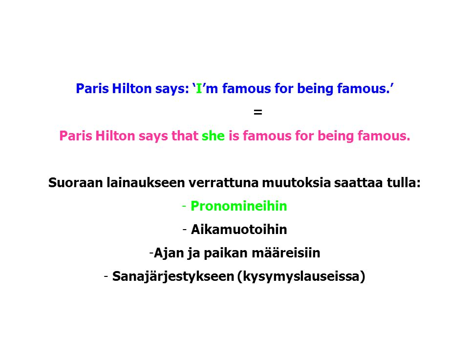 Paris Hilton says: 'I'm famous for being famous.' =
