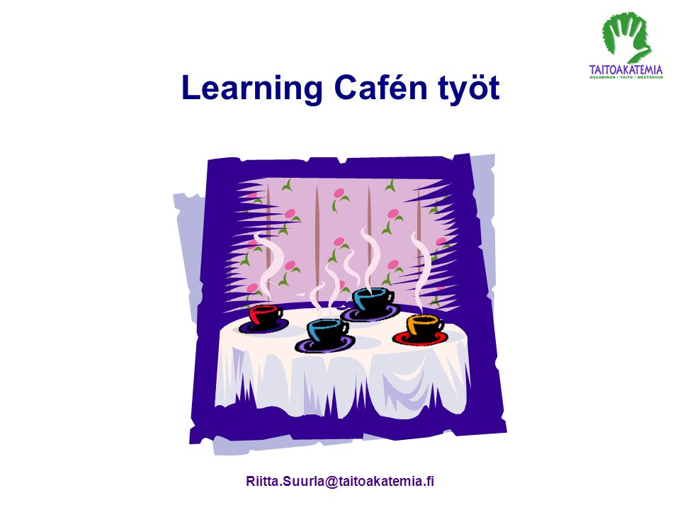 Learning Cafén työt