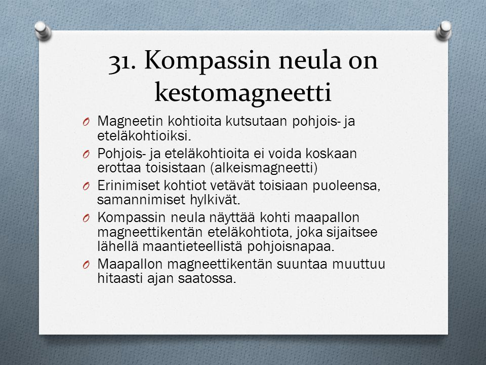 31. Kompassin neula on kestomagneetti