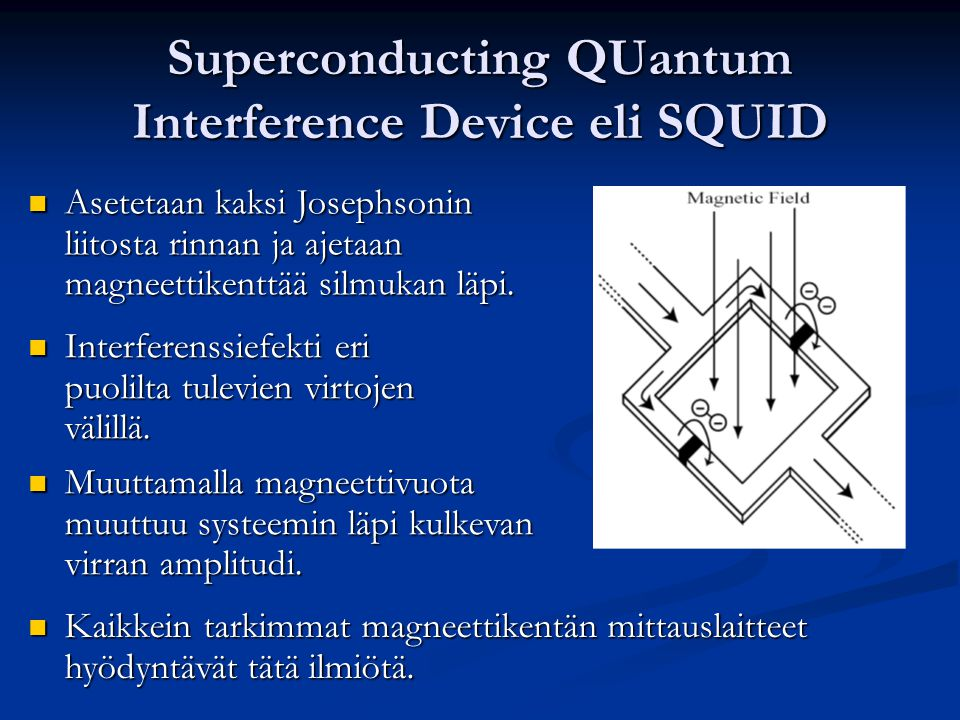 Superconducting QUantum Interference Device eli SQUID