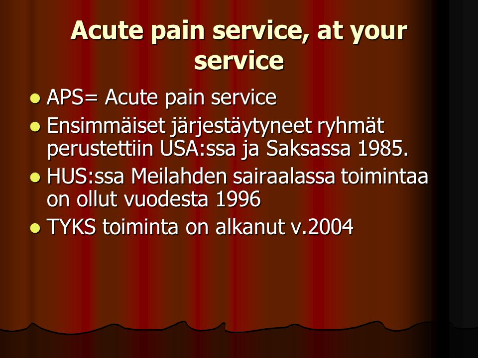 Acute pain service, at your service